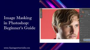 Image Masking in Photoshop : Beginner's Guide