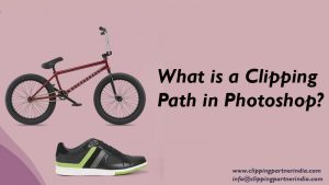 What Is A Clipping Path In Photoshop?