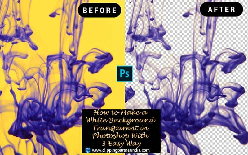 How to Make a White Background Transparent in Photoshop With 3 Easy Way